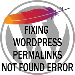 Apache 404 Not Found Error with Pretty Permalinks on WordPress