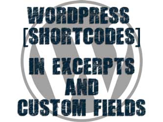 wordpress-shortcodes-in-excerpts-and-custom-fields