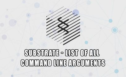 substrate - list of command line arguments