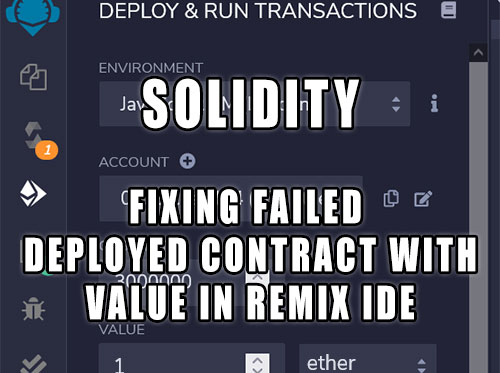 Solidity Remix IDE - fixing failed deployed contract transaction with value